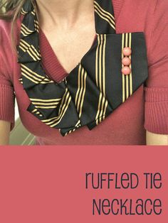 Ruffled Tie Necklace...might be cute with a vintage pin instead of buttons