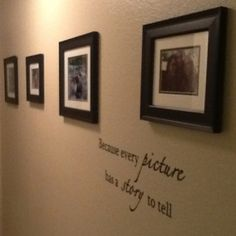 """hallway decals add intrest as well as something """"different"""" to the space, along with the use of a pattern through the picture frames"""