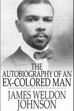 """Read """"The Autobiography of an Ex-Colored Man"""" by James Weldon Johnson available from Rakuten Kobo. James Weldon Johnson's The Autobiography of an Ex-Colored Man is the fictional account of the life of a young American m. James Weldon Johnson, African American Literature, Black History Books, Book Authors, Book Format, Book Quotes, The Book, Books To Read, Novels"""