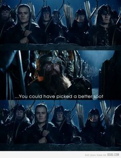 Oh the friendship of Legolas and Gimli! Look at legolas' face. Only a best friend can do that