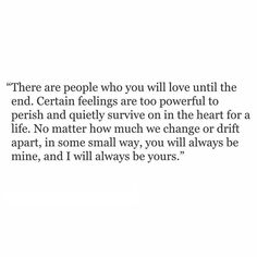 Sad Love Quotes : There are people who will love until the end. Certain feelings are too powerful Time Apart Quotes, I Will Always Love You Quotes, Love Quotes For Her, I Love You, Always Alone, Bird Man, My Heart Quotes, Lyric Quotes, Poetry Quotes