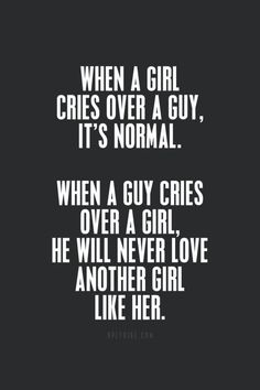 Realmenlovequotes Real Men Cry Love Quotesthis Is So True