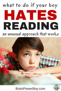 """Has your boy said """"I hate reading!""""? If so, now is the time to take action. The U.S. Department of Education reading tests for the last 30 years show boys scoring worse than girls in every age group, every year. Use these tips to improve the situation and help your boy move toward a new relationship with reading. Don't delay."""
