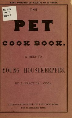 The Pet Cook Book By YA Pamphlet Collection - (1878) - (archive)