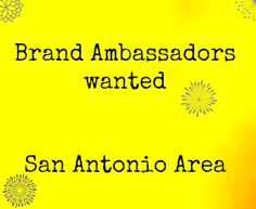 Paid opportunity for those in the San Antonio Area.  Become a brand ambassador.