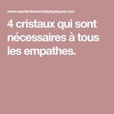 4 cristaux qui sont nécessaires à tous les empathes.