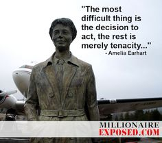 """""""The most difficult thing is the decision to act, the rest is merely tenacity..."""" - Amelia Earhart #Quote #Airplanes #FemaleIcon"""