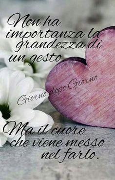 #Frasi no importa la grandeza de un gesto sino el corazón que viene en medio al…