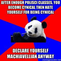 studies political science, hates politics....yep, this is me in a nutshell.