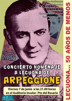 Este viernes, a las 21 horas en el Auditorio Insular, el grupo de música de cámara Arpeggione realiza un homenaje al compositor cubano Ernesto Lecuona. Las entradas están a la venta en el Centro de Arte Juan Ismael al precio de diez euros. El concierto hace un recorrido por la extensa y variada bibliografía musical del autor.