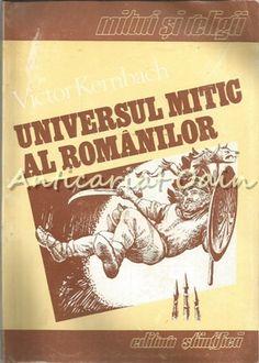 Universul Mitic Al Romanilor - Victor Kernbach Cover, Books, Libros, Book, Book Illustrations, Libri