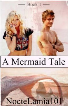 A Mermaid Tale - Book 1 (Needs Editing) #wattpad #romance