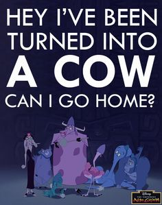 One Of The Best Lines In Emperor's New Groove preferably before I Get turned into steaks next, or worse yet Hamburgers.