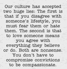 You so not have to compromise conviction to have compassion.