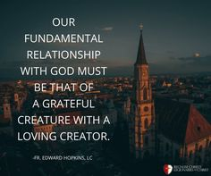 Fr. Edward Hopkins, LC Legionaries Of Christ, Christ Quotes, The Kingdom Of God, Priest, The Creator, Father, Relationship, Teaching, Pai