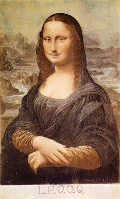 """ L.H.O.O.Q, Mona Lisa with moustache - Marcel Duchamp - 1919 ( Dadaísmo )"