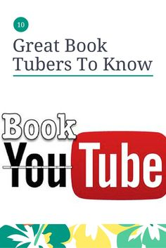 We love these BookTubers and hope you do, too.