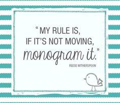 Always monogram!