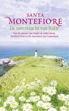 De toverkracht van Italië by Santa Montefiore - Books Search Engine Books To Read, My Books, Ebooks Pdf, The Last Kingdom, Reading Art, Connemara, Romans, Book Worms, Santa