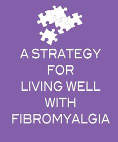 A Strategy for Living Well with Fibromyalgia