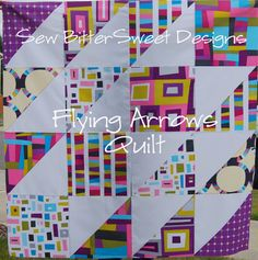 Flying Arrow Quilt   by Melissa @ SewBitterSweetDesigns  Quick & Easy