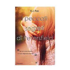 Romanzi rosa contemporanei di Emme X: E.J. Fox: I peccati segreti di Petersfield (The Pe...