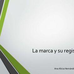La marca y su registro Ana Alicia Hernández Robles   La marca es un signo que distingue a un producto o servicio de otros de su misma clase   Tipos de m. http://slidehot.com/resources/la-marca-y-su-registro.22812/