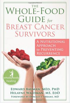 Grains: the whole food guide for breast cancer survivors