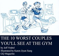 The 10 Worst Couples You Will See at the Gym by @JeffVrabel on GQ Magazine (illustrated by Karen Jiyun Sung) is so funny because it is SO TRUE | fitness humor | couples
