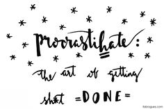 Procrastihate: the art of getting sh*t done | It's Brogues