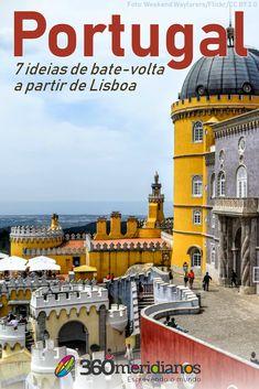 7 ideias de viagens rápidas de bate-volta a partir de Lisboa, em Portugal. Sintra, Nazaré, Coimbra, entre outras.