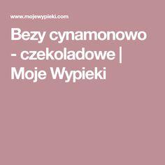 Bezy cynamonowo - czekoladowe | Moje Wypieki