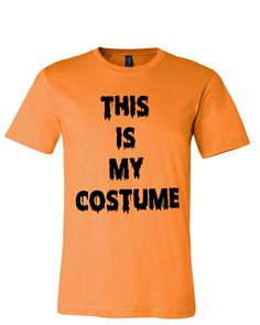 bcceb08679a4cf Halloween This Is My Costume Unisex T Shirt