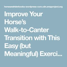 Improve Your Horse's Walk-to-Canter Transition with This Easy (but Meaningful) Exercise