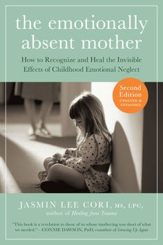 [Free eBook] The Emotionally Absent Mother, Updated and Expanded Second Edition: How to Recognize and Heal the Invisible Effects of Childhood Emotional Neglect Author Jasmin Lee Cori, Got Books, Books To Read, The Reader, Thing 1, Emotional Abuse, Emotional Healing, Emotional Abandonment, Emotional Affair, Emotional Awareness