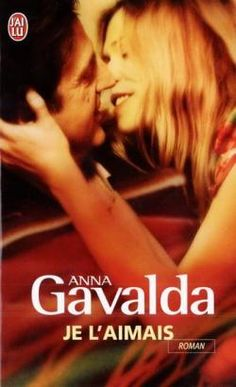 Je l'aimais Par Anna Gavalda Just beautiful complexity of feelings Funny Translations, Books To Read, My Books, Light Of My Life, Lus, Lectures, Film Quotes, Book Authors, Book Recommendations