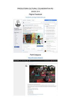 PRODUTORA CULTURAL COLABORATIVA PE- DESDE 2014 Criação de conteúdo, mobilização, interação e monitoramento como uma das administradoras das páginas. facebook.com/pg/colaborativa.pe diasporabr.com.br/people/1c325a0d59ea4bf4