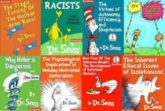 Funny pictures about If Dr. Seuss had been a bit less subtle. Oh, and cool pics about If Dr. Seuss had been a bit less subtle. Also, If Dr. Seuss had been a bit less subtle. Dr. Seuss, Dr Suess Books, My Books, Read Books, Hidden Agenda, All That Matters, Book Title, Funny Facts, In Kindergarten