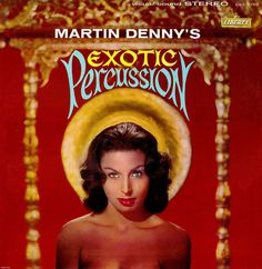 Martin Denny - Exotic Percussion by LP Cover Art, via Flickr