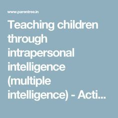 Teaching children through intrapersonal intelligence (multiple intelligence) - Activities, Toys, Materials, Examples