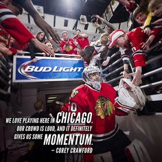 """Our crowd is loud and it definitely gives us some momentum."" - Corey Crawford. #GetLoud #Blackhawks #OneGoal"