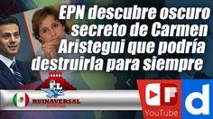 EPN descubre oscuro secreto de Carmen Aristegui que podría destruirla pa...