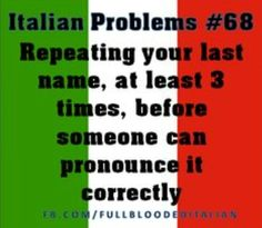 Italian problems repeating your last name at least before someone can pronounce it correctly. Yep, always an issue lol Italian Baby, Italian Girls, Italian Style, Italian Memes, Italian Quotes, Sarcastic Quotes, Funny Quotes, Weird Quotes, Funny Pics