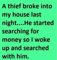 Hmmm...I have to consider that when my house gets broken into...