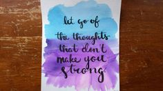 Let go of the thoughts that don't make you strong Hand Lettered Canvas or Print Watercolor Painting Quote Art Wall Decor Wall Hanging by ArtOfWordsBoutique