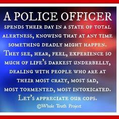 January 9 is national police appreciation day. In light of the hostility towards law enforcement present please show your support. January 9 is national police appreciation day. In light of the hostility towards law e Law Enforcement Quotes, Support Law Enforcement, Police Quotes, Police Humor, K9 Police, Police Officer Quotes, Cop Quotes, Police Story, Firefighter Quotes