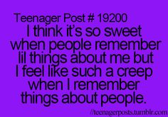 Well I don't feel like a creep but I feel like THEY feel like I'm a creep XD I just have an insanely good memory when it comes to people