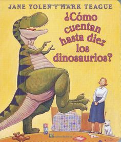 Amazon.com: ?Como Cuentan Haste Diez Los Dinosaurios? (Spanish Edition) (9780439662017): Jane Yolan, Jane Yolen, Mark Teague: Books
