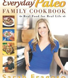 Everyday Paleo Family Cookbook: Real Food for Real Life PDF