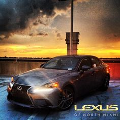 Some spectacular Miami sunsets these past few days. Gorgeous pic of a ‪Nebula Grey‬ ‪‎Lexus IS‬ 250 ‪F-SPORT‬ from our sales associate Fransisco Aguilera (aka the photographer). Miami Sunset, Lexus Cars, Vroom Vroom, Sunsets, Past, Future, Toys, Grey, Vehicles